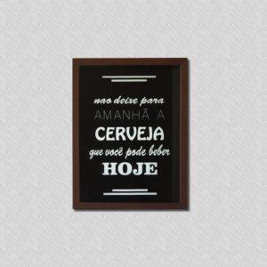 """Quadro Porta Tampinhas de Cerveja """"Não Deixe pra Amanha"""" p/ Cozinhas Bares Área de Churrasco, 32x22cm C/ vidro 2mm e Moldura em Madeira na Cor Tabaco"""