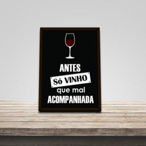 """Quadro Porta Rolhas """"Antes só vinho que mal acompanhado"""" p/ Cozinhas Bares Área de Churrasco, C/ vidro 3mm e Moldura em Madeira na Cor Tabaco"""