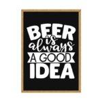 """Quadro Porta Tampinhas """"Beer is Always a Good Idea"""" p/ Cozinhas Bares Área de Churrasco, C/ vidro 3mm e Moldura em Madeira na Cor Mel"""